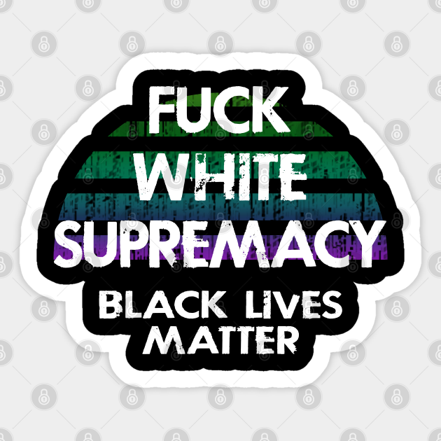 Fuck white supremacy vinyl decal  Permanent vinyl decal  Laptop decal  Vinyl decal  Car decal  Anti-racist sticker