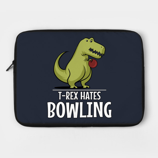 T-Rex Hates Bowling Funny Short Arms