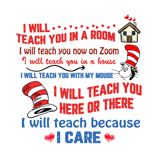 I will teach you in a room, I will teach you now on zoom, I will teach because I care