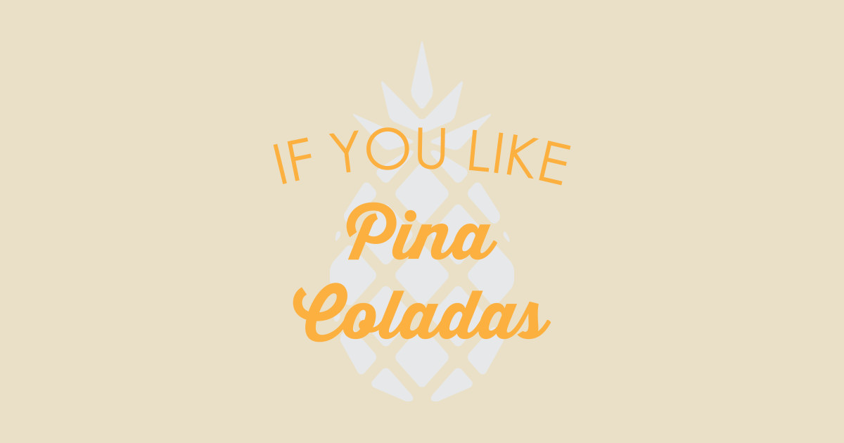 if you like pina coladas pina colada hoodie teepublic. Black Bedroom Furniture Sets. Home Design Ideas