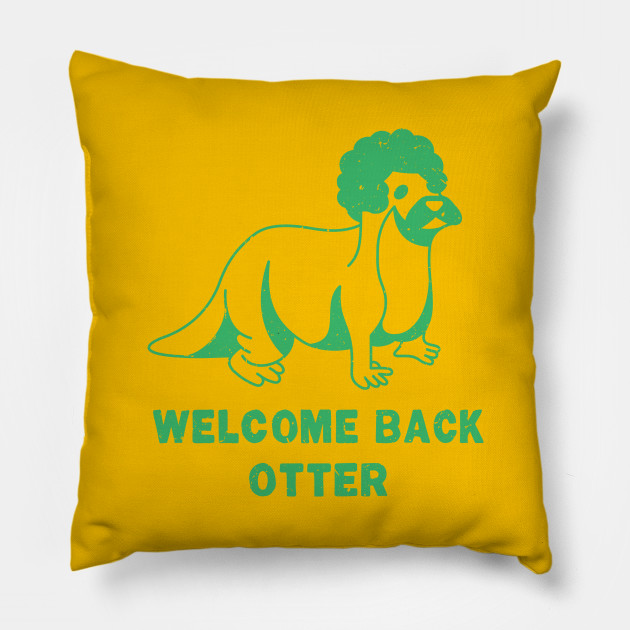 Welcome Back Otter [SeaFoam Worn]