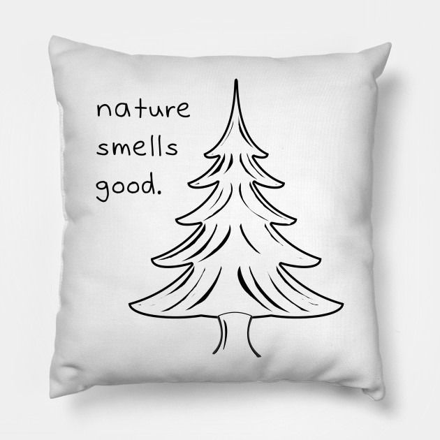 Evergreen Cuscini.Nature Smells Good Fresh Air Cuscino Teepublic It