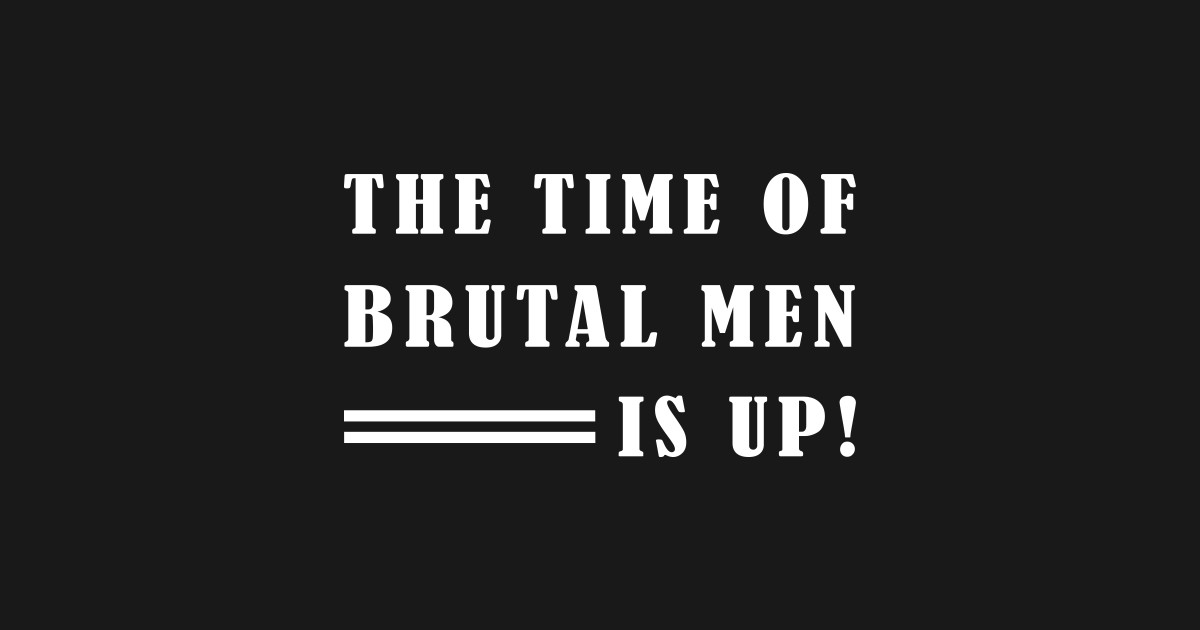 410eb7ef0 The Time of Brutal Men is Up (Oprah Winfrey) - white T-Shirt