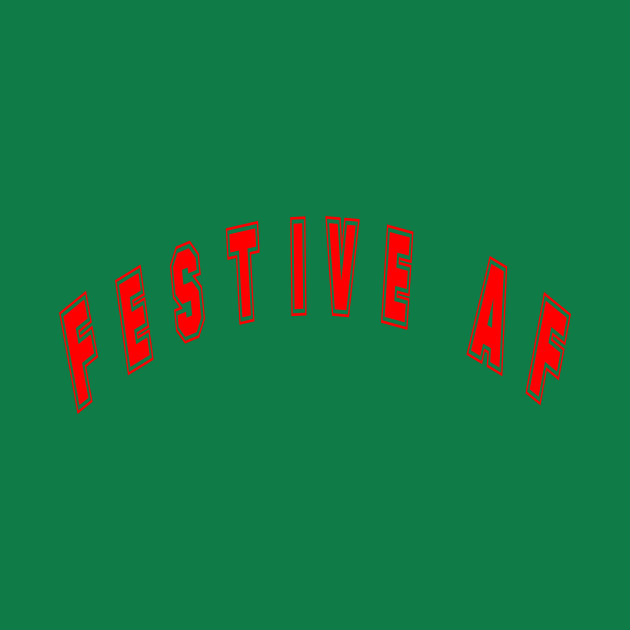 Festive AF Red and Green for the Holiday Season