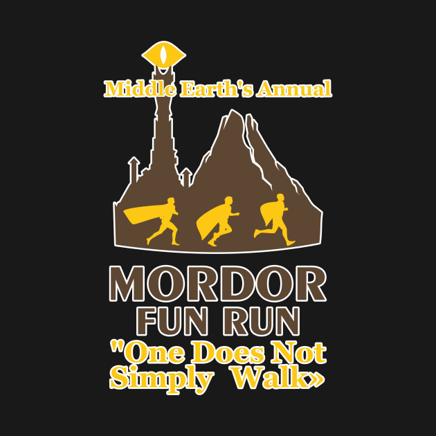 c305b76f ... Mordor Fun Run Middle Earth's Annual One Does Not Simply Walk Design Art  for Runners
