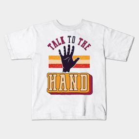 TALK TO THE HAND mens funny novelty t shirt Terminator saying slang words