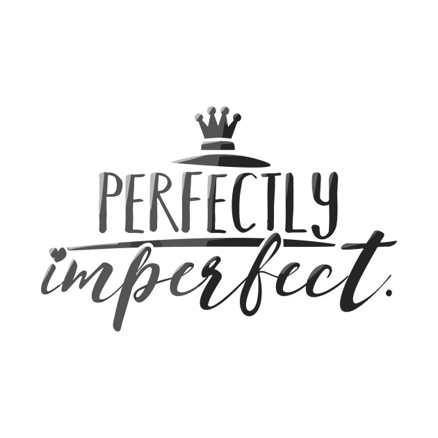 Image result for perfectly imperfect