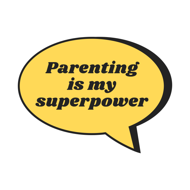 Parenting Is My Superpower