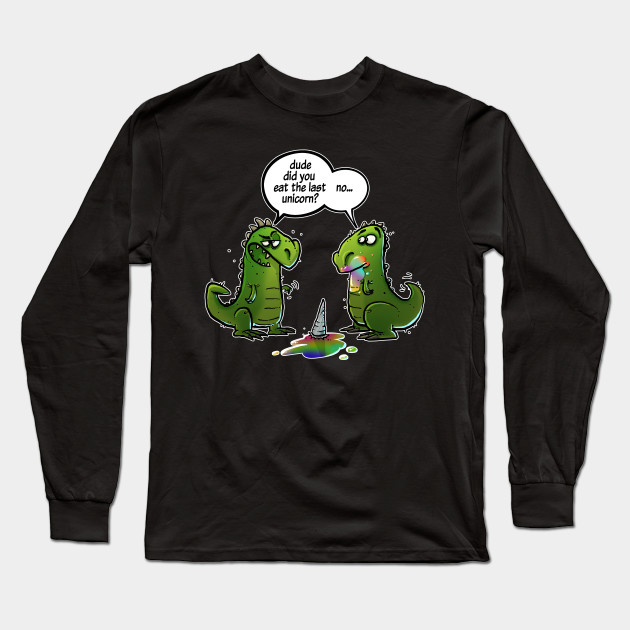 b3d74c53e The Last Unicorn Dinosaur Funny Shirt - Joke - Long Sleeve T-Shirt ...