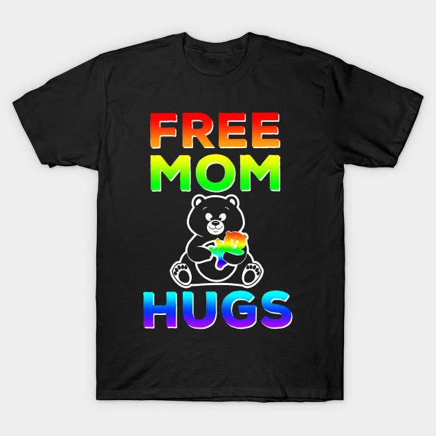 c6855fd0 Free Mom Hugs T-shirt LGBT Pride Mom Mama Bear Shirts tee - Mama ...