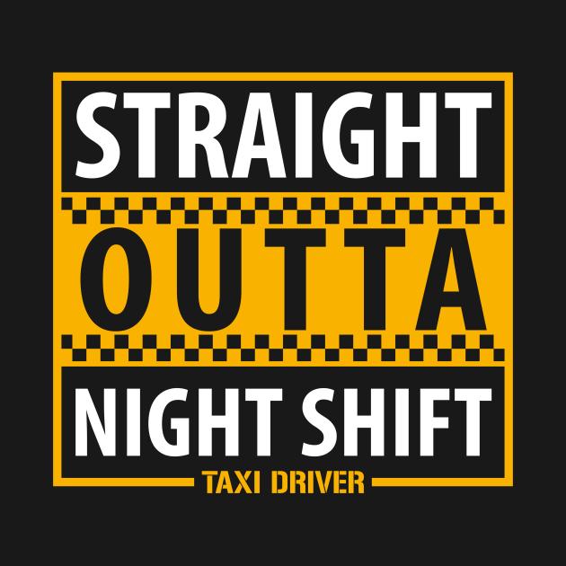Taxi Driver Straight Outta Night Shift
