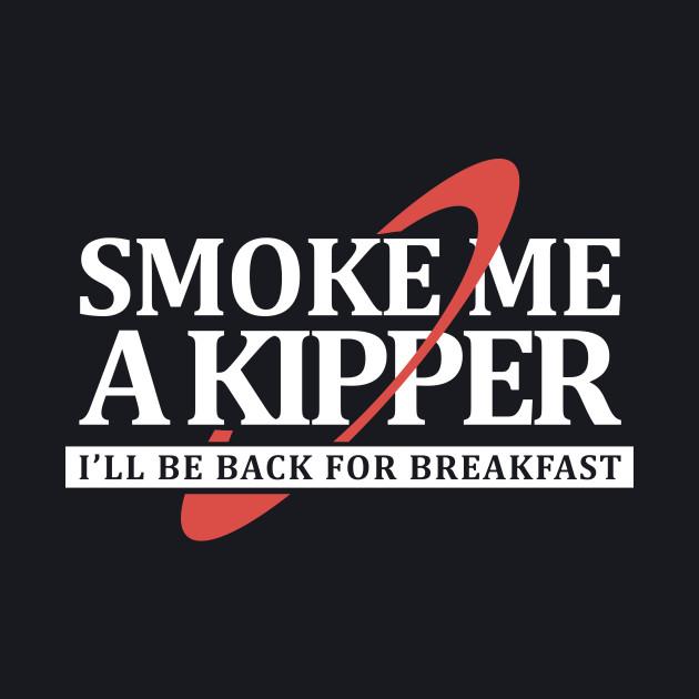 Smoke Me a Kipper