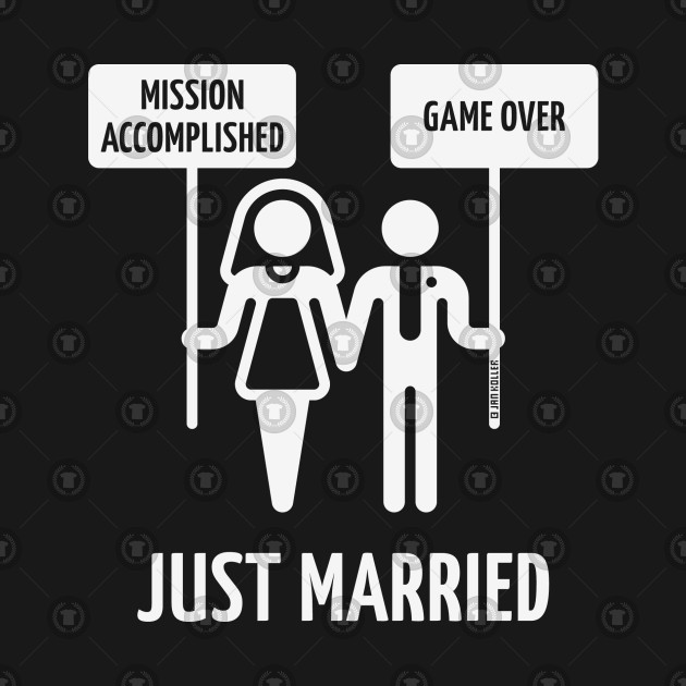 233b83df7555 ... Just Married – Mission Accomplished – Game Over (Wedding   White)