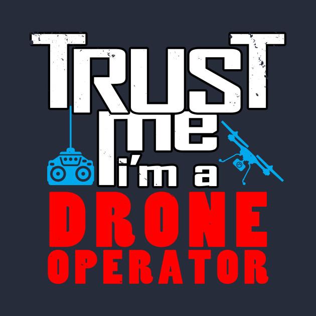 Trust me, I'm a drone operator