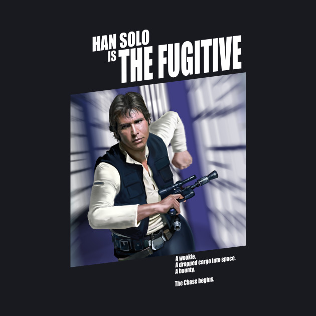 Han Solo is The Fugitive