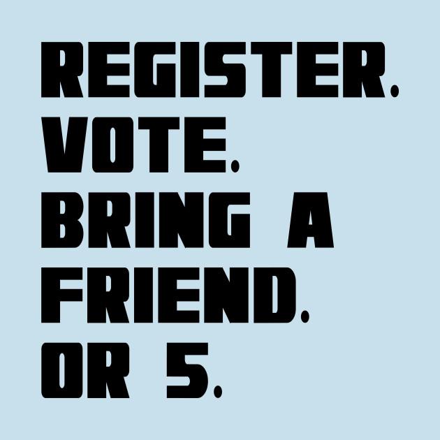 register to vote slogan register to vote t shirt teepublic