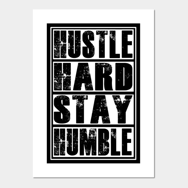 Hustle Hard Stay Humble Entrepreneur Fitness Gym Workout Motivation Hustle Hard Posters And Art Prints Teepublic