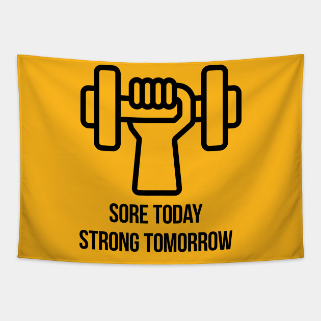 Sore today Strong tomorrow - fitness quote