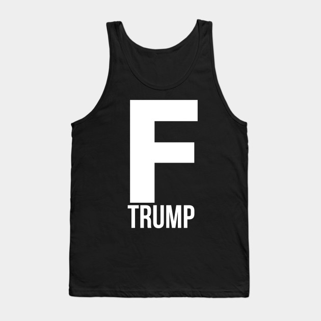 04a0ebeb F Trump Shirt - Frump Trump Anti President Donald Funny Trump Tee - I Hate Trump  for Men Impeach Trump Sucks Muslim Rights Immigration Tank Top