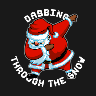 Dabbing Santa Tshirt Christmas Gift Dabbing Through the Snow t-shirts