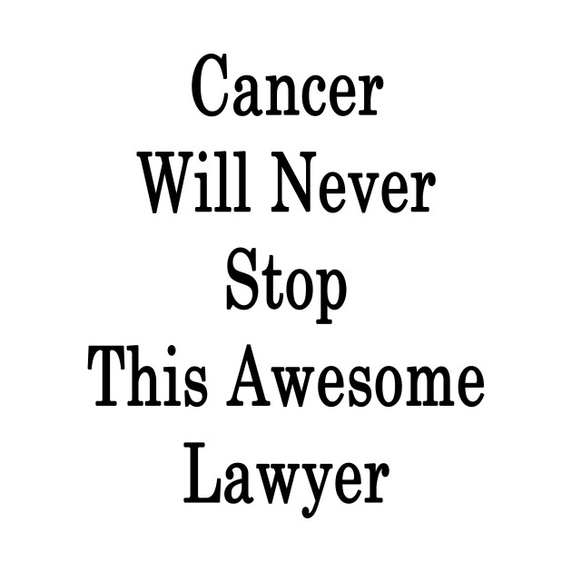 Cancer Will Never Stop This Awesome Lawyer