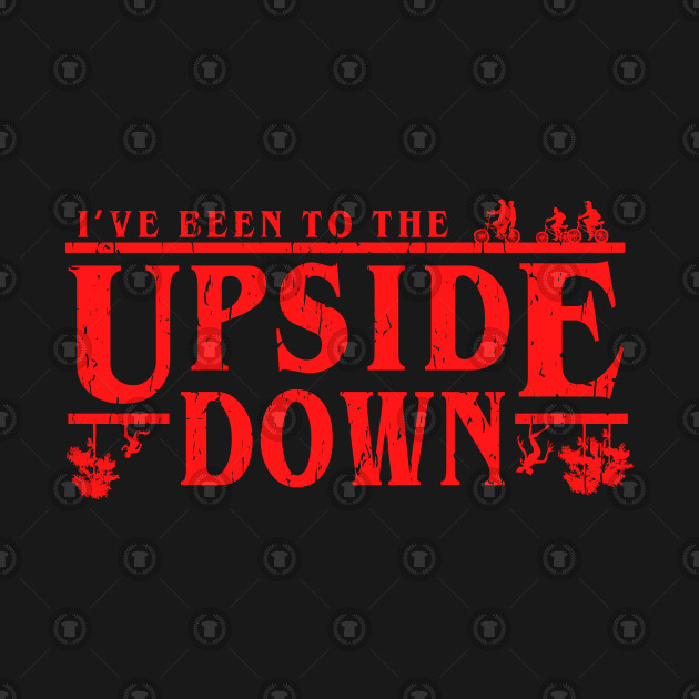 I've Been to the Upside Down