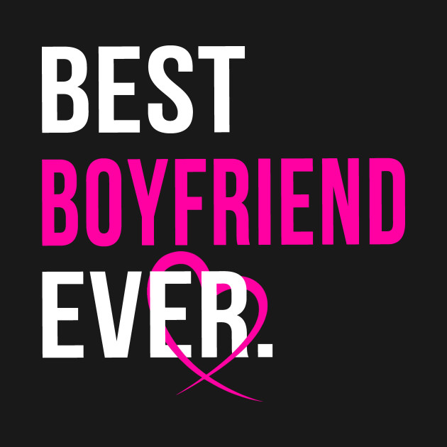 Best Boyfriend Ever Awesome And Perfect Valentine S Day Gift For