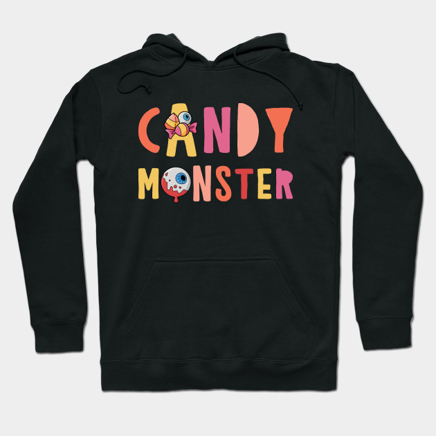 Candy Monster - Creepy Halloween Candy - Halloween Shirt Hoodie