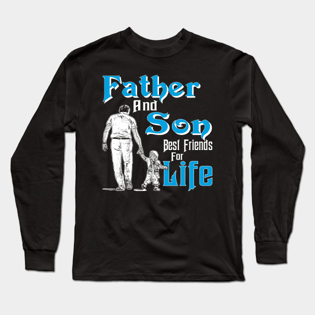 Gift Papa Dad Father And Son Best Friend For Life Long Sleeve T Shirt