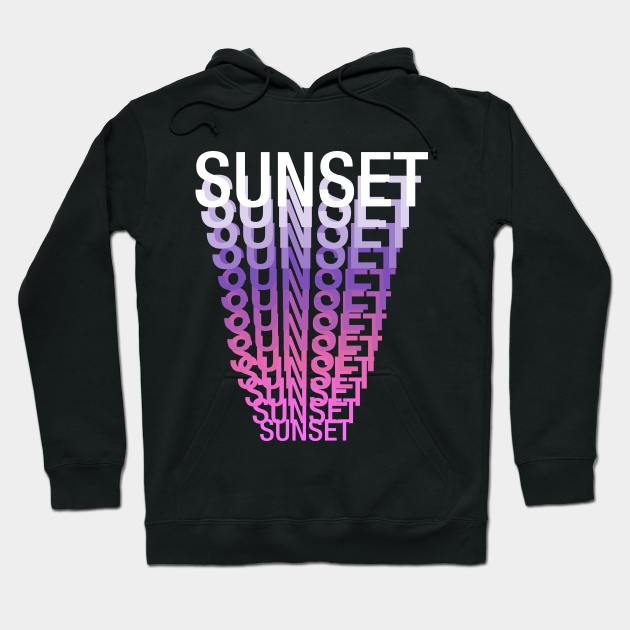 Sunset - Sunset Typo Typography Typographic Syre - Hoodie ...