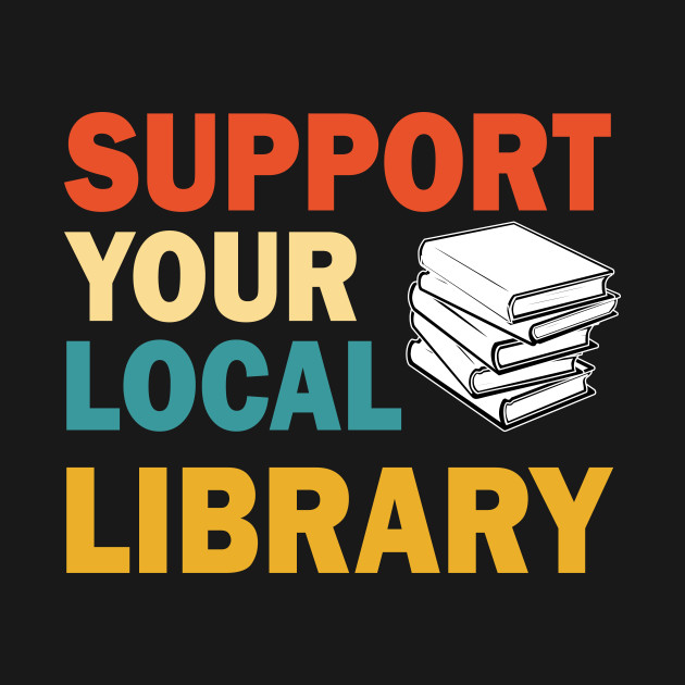 Image result for support your local libraries
