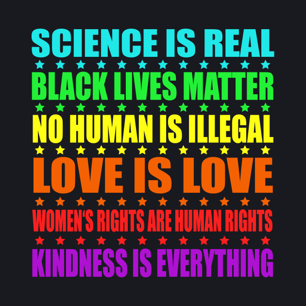 Science Is Real Black Lives Matter Love Is Love
