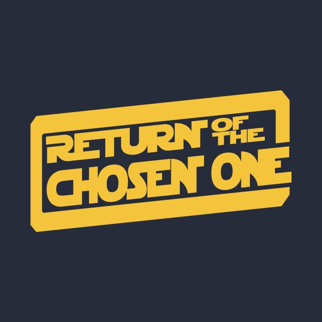 Return of the Chosen One
