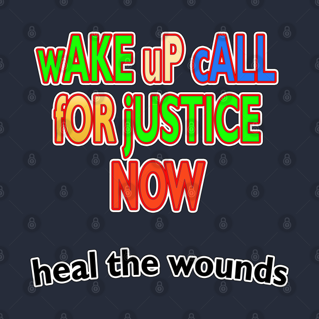 Wake Up Call for Justice Heal the Wounds, TPSSG