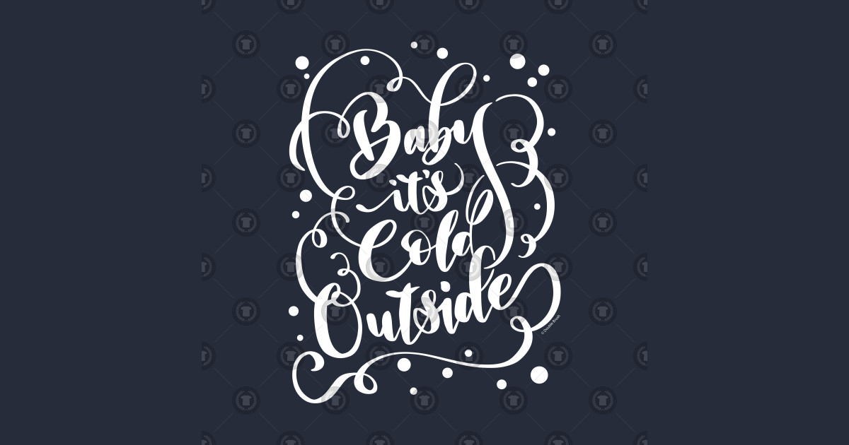 Baby It S Cold Outside Funny Pretty Hand Lettered Design