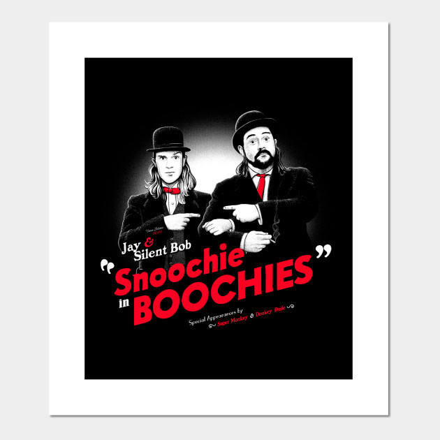 Snoochie Boochies Jay And Silent Bob Posters And Art Prints