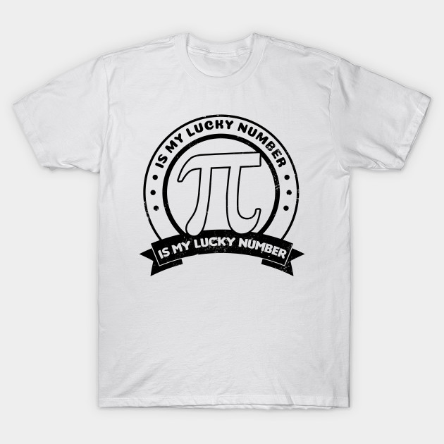 Pi Number Shirt   Is My Lucky Number Gift