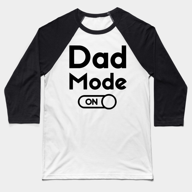 Dad Mode Shirt , Fathers Day Gift, father T-shirt,  Fathers Gift, dad tshirt, Dad shirt, Fathers Day Gift T-shirt, new dad shirt Baseball T-Shirt