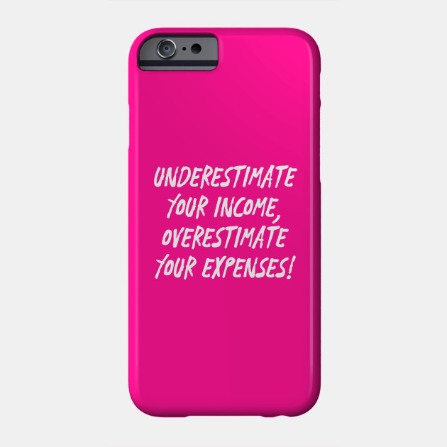 Underestimate Your Income, Overestimate Your Expenses! | Money | Budget |  Quotes