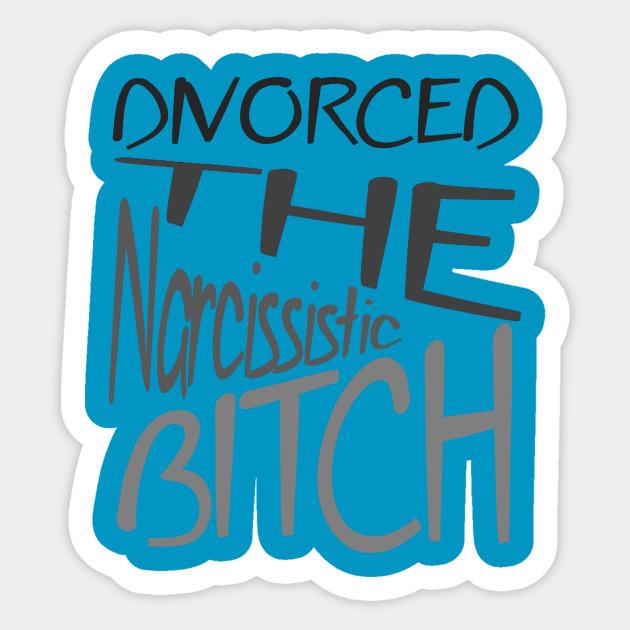Divorced The Narcissistic Bitch Divorce Party Autocollant