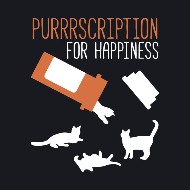 Purrrscription For Happiness T Shirt