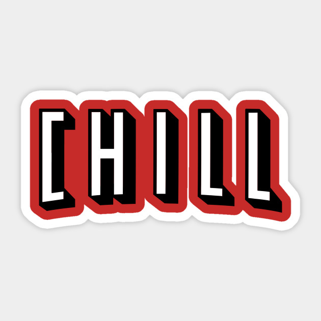 netflix and chill chill sticker teepublic
