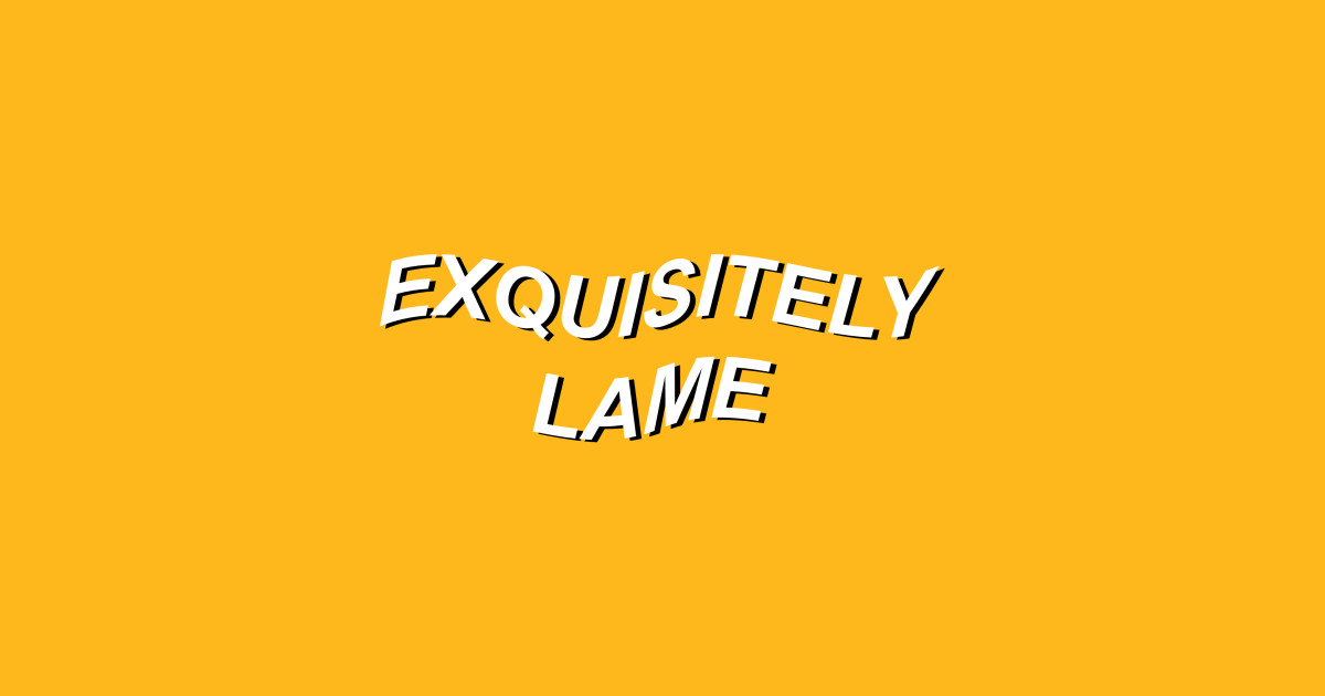 Exquisitely Lame Aesthetic Sticker Teepublic