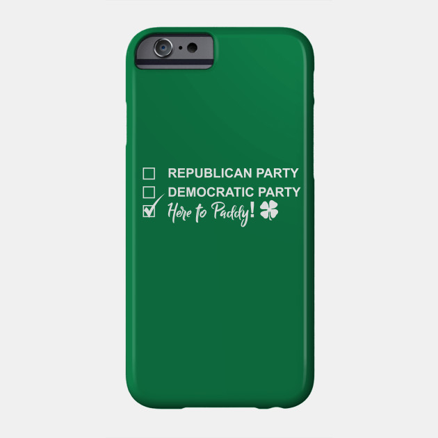 734f3ddd0 Funny Saint Patrick's Day T-Shirt - Here to Paddy Political (T-shirts,  hoodies, and more merch) Phone Case