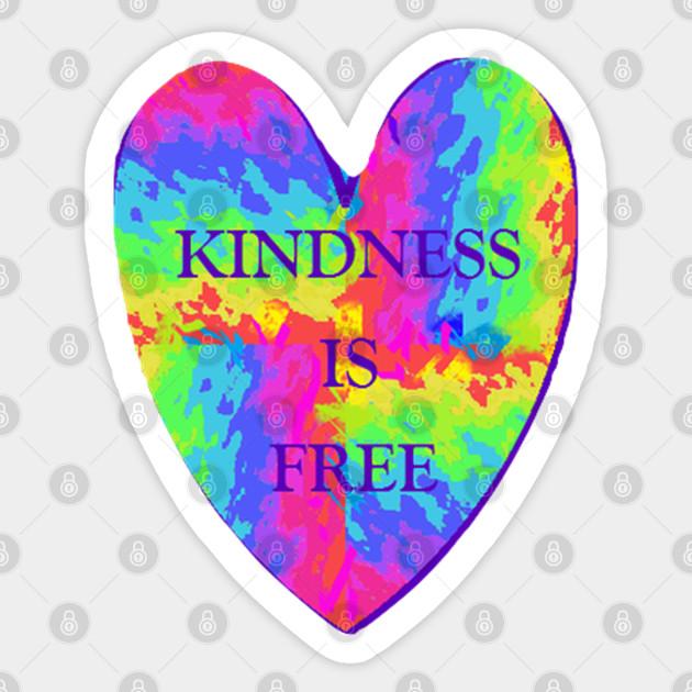 Kindness Is Free Anti Bullying Sticker Teepublic
