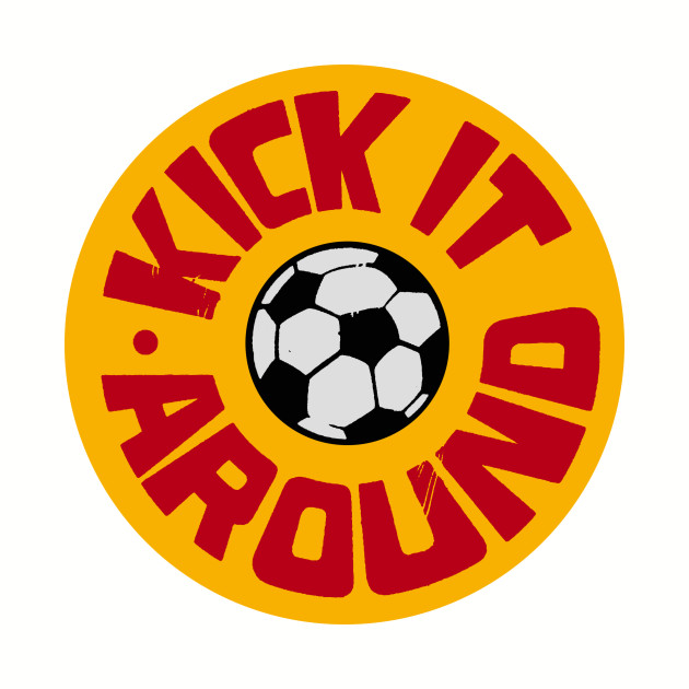Kick It Around