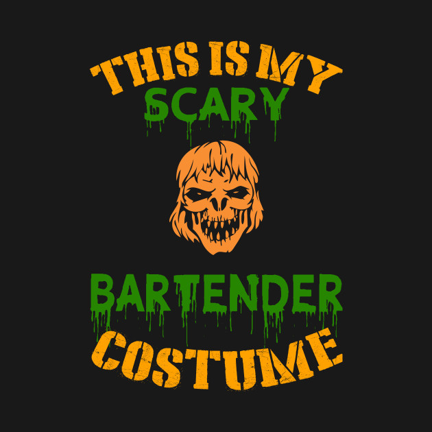 This Is My Scary Bartender Costume