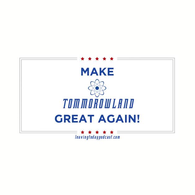 Make Tomorrowland Great