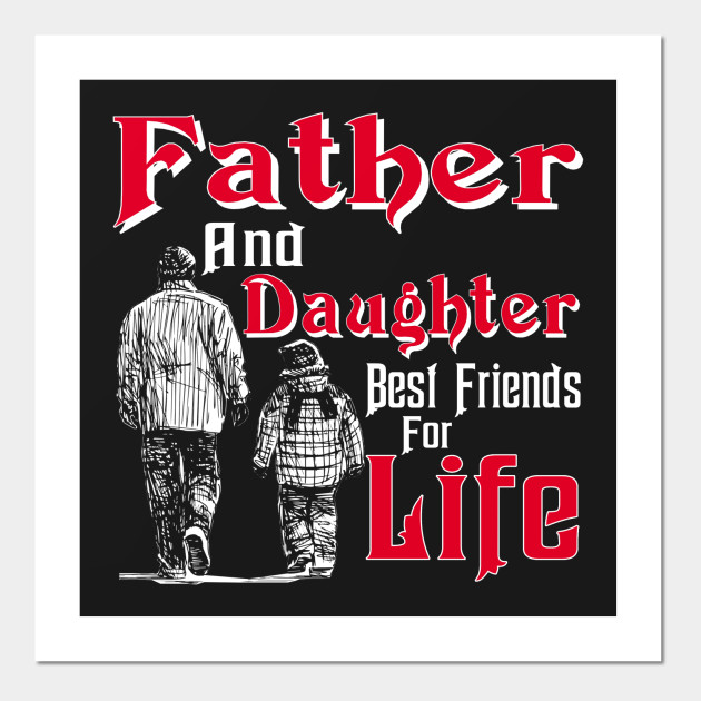 Gift Papa Dad Father And Daughter Best Friend For Life