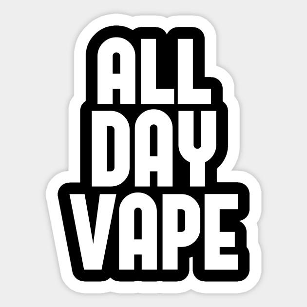 Vape Shirt All Day Vape For the Vaping E-Liquid Lover